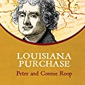 Louisiana Purchase Audiobook by Peter Roop, Connie Roop Narrated by Pat Grimes