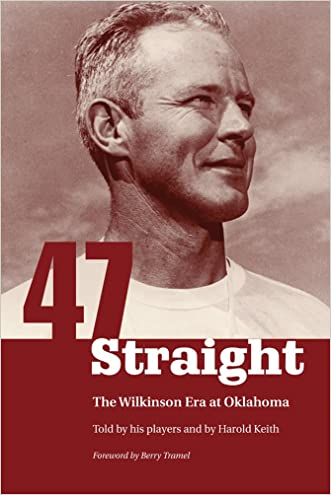 Forty-seven Straight: The Wilkinson Era at Oklahoma