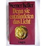 """Denn sie entz�ndeten das Licht. Geschichte der Etrusker, die L�sung eines R�tselsvon """"Werner Keller"""""""