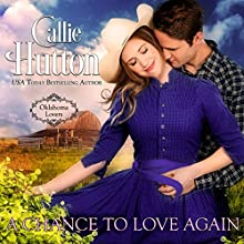 A Chance to Love Again: Oklahoma Lovers Series, Book 3 | Livre audio Auteur(s) : Callie Hutton Narrateur(s) : Lara Wells