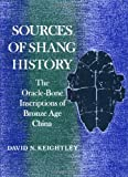 img - for Sources of Shang History: The Oracle-Bone Inscriptions of Bronze Age China (Campus) book / textbook / text book