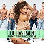 The Basement: Taken by the Men Who Raised Me | Amber Paige
