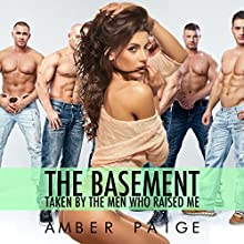 The Basement: Taken by the Men Who Raised Me (       UNABRIDGED) by Amber Paige Narrated by Amber Paige