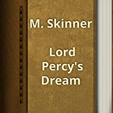 Charles M. Skinner: Lord Percy's Dream (       UNABRIDGED) by Charles M. Skinner Narrated by Anastasia Bertollo