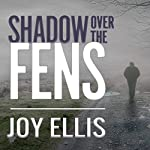 Shadow over the Fens: DI Nikki Galena Series, Book 2 | Joy Ellis