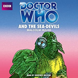 Doctor Who and the Sea-Devils | [Malcolm Hulke]