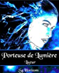 Porteuse de Lumi�re 1. Lueur