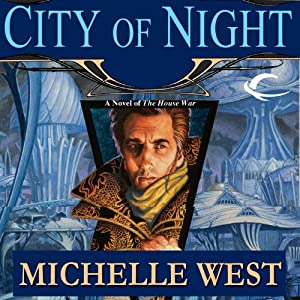 City of Night: The House War, Book 2 | [Michelle West]