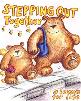 STEPPING OUT Together; A lesson for life