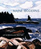 Maine Moderns: Art in Seguinland, 1900-1940 (Portland Museum of Art)