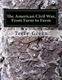 The American Civil War, From Farm to Farm: Large Print Color Edition