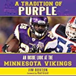A Tradition of Purple: An Inside Look at the Minnesota Vikings | James Bruton