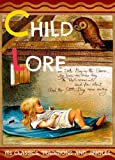 img - for Child Lore Its Classics, Traditions and Jingles (Forty-Three Rhymes for Children's Bedtime and Dream) book / textbook / text book