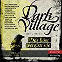 Das Böse vergisst nie [Dark Village 1] (       UNABRIDGED) by Kjetil Johnsen, Anne Bubenzer (translator), Dagmar Lendt (translator) Narrated by Jade Nordlicht
