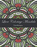Livre Coloriage Mandala: Livre de coloriage anti stress...