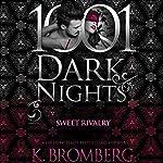 Sweet Rivalry: 1001 Dark Nights   K. Bromberg