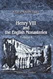 img - for Henry VIII and the English Monasteries: An attempt to illustrate the history of their suppression. Volume 1 book / textbook / text book