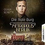 Die Rote Burg (Metropolis Berlin) | Oliver Schütte