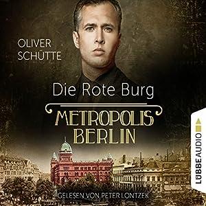 Die Rote Burg (Metropolis Berlin) Hörbuch