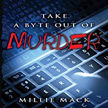 Take a Byte out of Murder Audiobook by Millie Mack Narrated by Mara Lynne Thomas