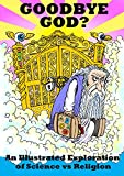 Image of Goodbye God? An Illustrated Exploration of Science vs Religion