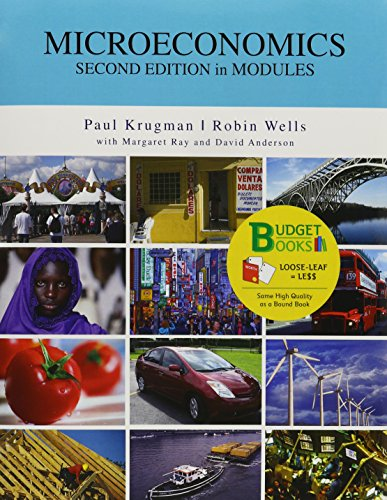 Microeconomics in Modules 3rd Edition, Paul Krugman, INSTRUCTORS EDITION