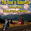 The Road to Kidneyville: A Journey Through Diabetes, Dialysis, and Transplant Audiobook by Jesse Crain Narrated by Jane Perry