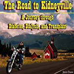 The Road to Kidneyville: A Journey Through Diabetes, Dialysis, and Transplant | Jesse Crain