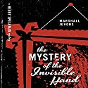 The Mystery of the Invisible Hand: A Henry Spearman Mystery (       UNABRIDGED) by Marshall Jevons Narrated by Kevin Stillwell