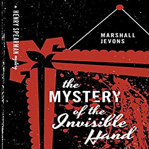 The Mystery of the Invisible Hand Audiobook