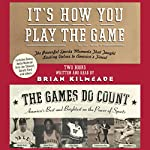 It's How You Play the Game and the Games Do Count | Brian Kilmeade