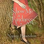 Show Me a Kindness | Nancy Brandon