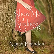 Show Me a Kindness Audiobook by Nancy Brandon Narrated by Shannon McManus, Bahni Turpin, Will Damron, Todd Haberkorn