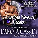 An American Werewolf in Hoboken: Wolf Mates, Book 1 (       UNABRIDGED) by Dakota Cassidy Narrated by Hollie Jackson