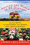 Around the World in 80 Dinners: The Ultimate Culinary Adventure (0060878967) by Jamison, Bill
