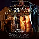 Justice for Mackenzie: Badge of Honor: Texas Heroes, Book 1 (       UNABRIDGED) by Susan Stoker Narrated by Erin Mallon