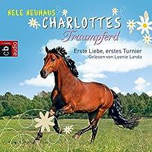 Erste Liebe, erstes Turnier (Charlottes Traumpferd 4) (       gekürzt) von Nele Neuhaus Gesprochen von: Leonie Landa