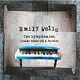 The Symphonies: Dreams Memories & Parties Emily Wells