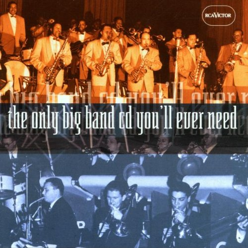 Only Big Band CD You'll Ever Need by Various Artists