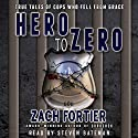 Hero to Zero, 2nd Edition (       UNABRIDGED) by Zach Fortier Narrated by Steven Bateman