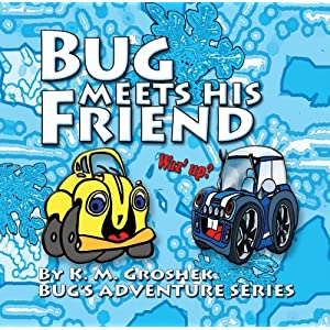 Bug Meets His Friend (Bug's Adventure Series)
