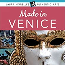 Made in Venice: A Travel Guide to Murano Glass, Carnival Masks, Gondolas, Lace, Paper, & More Audiobook by  Laura Morelli Narrated by  Laura Morelli
