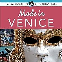 Made in Venice: A Travel Guide to Murano Glass, Carnival Masks, Gondolas, Lace, Paper, & More | Livre audio Auteur(s) :  Laura Morelli Narrateur(s) :  Laura Morelli