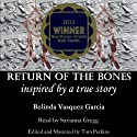 Return of the Bones Audiobook by Belinda Vasquez Garcia Narrated by Sarianna Gregg