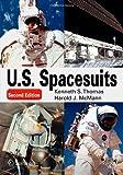 U. S. Spacesuits (Springer Praxis Books / Space Exploration)