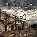Andromeda: Andromeda, Book 1 Audiobook by Amy Bartelloni Narrated by Joette Marie