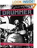 The Drummer: 100 Yeas of Rhythmic Power and Invention