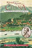 img - for River Road to China: The Search for the Source of the Mekong, 1866-73 book / textbook / text book