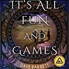 It's All Fun and Games Audiobook by Dave Barrett Narrated by Cassandra Morris