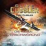 Die Kuba-Verschwörung: Ein Dirk-Pitt-Roman | Clive Cussler,Dirk Cussler